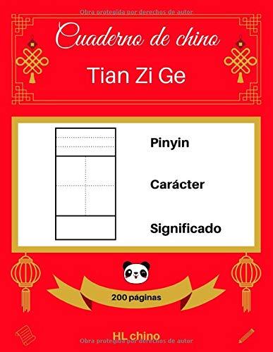 [Cuaderno de chino: Tian Zi Ge] Pinyin – Carácter – Significado (200 páginas)