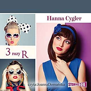 3 Razy R                   By:                                                                                                                                 Hanna Cygler                               Narrated by:                                                                                                                                 Joanna Domanska                      Length: 9 hrs and 45 mins     2 ratings     Overall 5.0