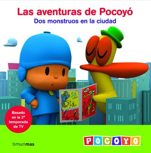 Dos monstruos en la ciudad: Las aventuras de Pocoyó (Las aventuras de Pocoyo nº 1)
