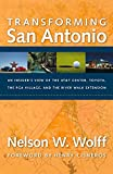 Transforming San Antonio: An Insider's View to the AT&T Arena, Toyota, the PGA Village, and the Riverwalk Extension (English Edition)