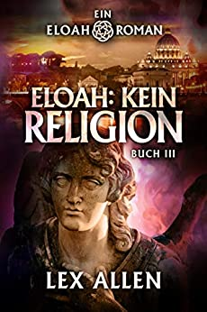 Eloah: Kein Religion (Eloah (Deutsche) 3) (German Edition) by [Lex Allen, Becky Stephens, Torsten Simon]