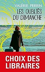 Les Oubliés du dimanche - Prix Choix des libraires Littérature 2018 de Valérie Perrin