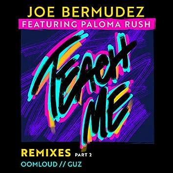 Teach Me: Remixes, Pt. 2 (feat. Paloma Rush)
