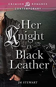 Her Knight in Black Leather (Crimson Romance) by [JM Stewart]