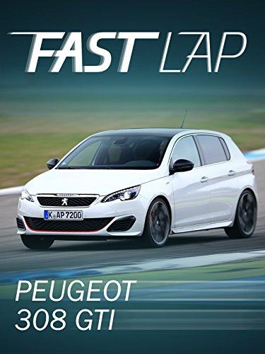 Fast Lap: Peugeot 308 Gti