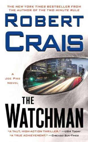 [(The Watchman)] [By (author) Robert Crais] published on (January, 2008)