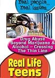 Real Life Teens: Drug Abuse Beyond Marijuana & Alcohol - Crossing The Thin Line