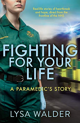 Walder, L: Fighting For Your Life: A Paramedic's Story - Rea