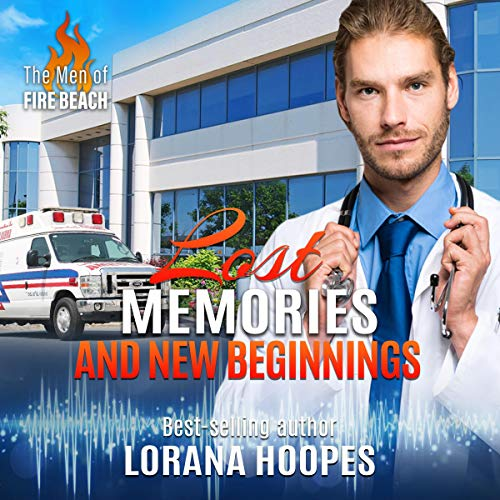 Lost Memories and New Beginnings: The Men of Fire Beach, Book 2
