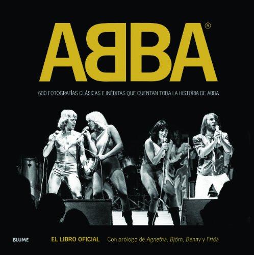 ABBA: 600 fotografías clásicas e inéditas que cuentan toda la historia de ABBA (Blume Fotografia)