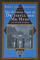 The Strange Case of Dr. Jekyll and Mr. Hyde and Other Stories 1566197104 Book Cover
