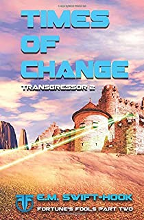 Times of Change: Transgressor Trilogy Book Two (Fortune's Fools)