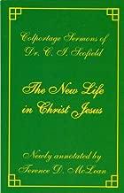 New Life In Christ Jesus sermons by CI Scofield