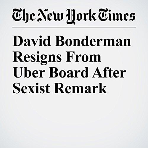 David Bonderman Resigns From Uber Board After Sexist Remark copertina