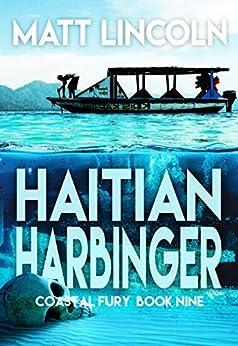 Haitian Harbinger (Coastal Fury Book 9) by [Matt Lincoln]