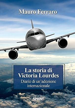 La storia di Victoria Lourdes
