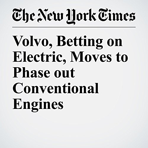 Volvo, Betting on Electric, Moves to Phase out Conventional Engines copertina
