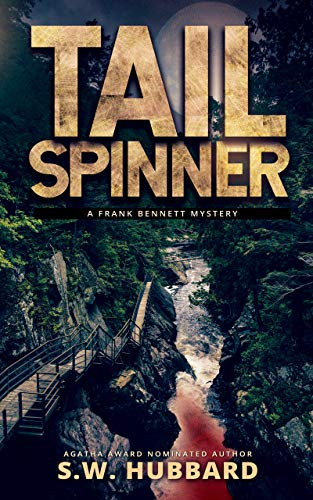 Tailspinner: a small town, outdoor adventure mystery (Frank Bennett Adirondack Mountain Mystery Series Book 5) (English Edition)