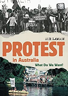 Protest in Australia: What Do We Want?