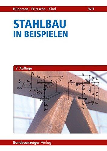 Stahlbau in Beispielen: Berechnungspraxis nach DIN 18800-1 bis -3