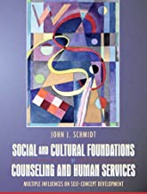 Social and Cultural Foundations of Counseling and Human Services: Multiple Influences on Self-Concept Development