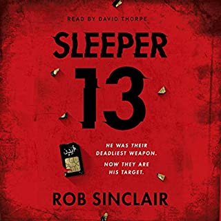 Sleeper 13                   By:                                                                                                                                 Rob Sinclair                               Narrated by:                                                                                                                                 David Thorpe                      Length: 13 hrs and 19 mins     2 ratings     Overall 4.0