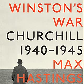 Winston's War     Churchill, 1940-1945              By:                                                                                                                                 Max Hastings                               Narrated by:                                                                                                                                 Robin Sachs                      Length: 25 hrs and 4 mins     172 ratings     Overall 4.5