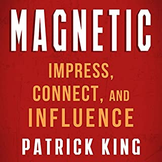 Magnetic: How to Impress, Connect, and Influence audiobook cover art