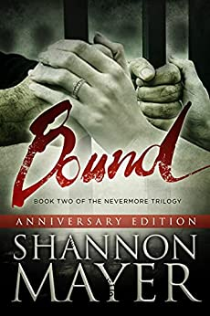 Bound (Anniversary Edition) (The Nevermore Trilogy Book 2) by [Shannon Mayer]