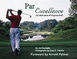 Par Excellence: A Celebration of Virginia Golf