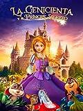 La Cenicienta y el príncipe secreto
