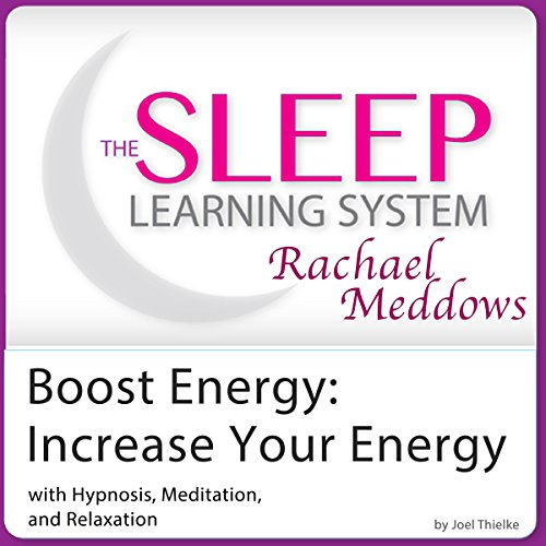 Energy Boost, Increase Your Energy with Hypnosis, Meditation, and Relaxation cover art
