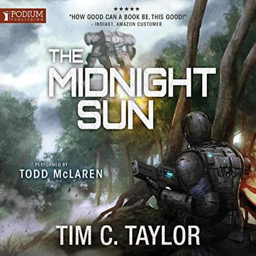 The Midnight Sun     The Omega War Series, Book 2              By:                                                                                                                                 Tim C. Taylor                               Narrated by:                                                                                                                                 Todd McLaren                      Length: 15 hrs and 51 mins     3 ratings     Overall 4.7