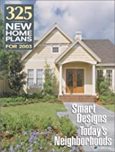 325 New Home Plans for 2003: Smart Designs for Today
