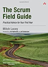 The Scrum Field Guide: Practical Advice for Your First Year (Agile Software Development Series) by Mitch Lacey (2012-03-18)