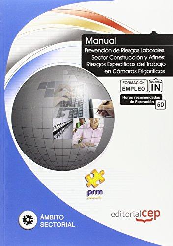 Manual de Prevención de Riesgos Laborales. Sector Industria: Riesgos Específicos del Trabajo...