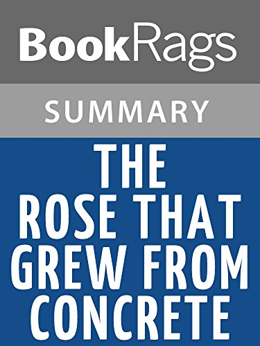 Summary & Study Guide The Rose That Grew from Concrete by Tupac Shakur