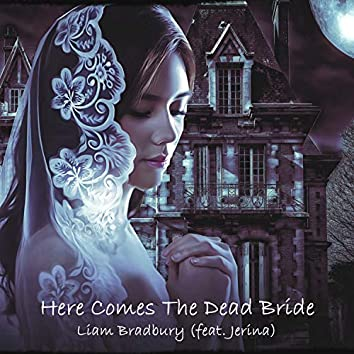 Here Comes the Dead Bride (feat. Jerina)