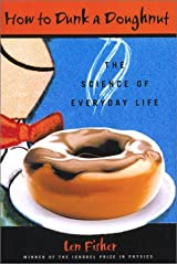 How to Dunk a Doughnut: The Science Of Everyday Life Hardcover