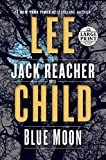 Blue Moon - A Jack Reacher Novel - Random House Large Print - 29/10/2019