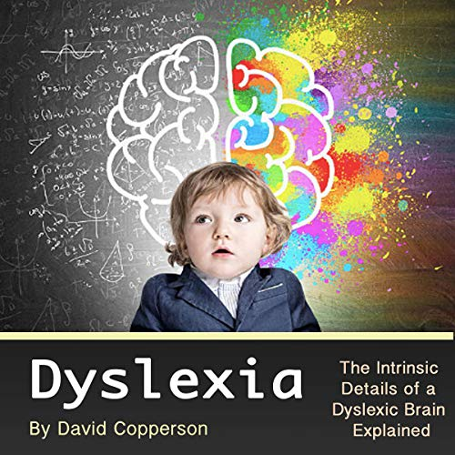 Page de couverture de Dyslexia: The Intrinsic Details of a Dyslexic Brain Explained