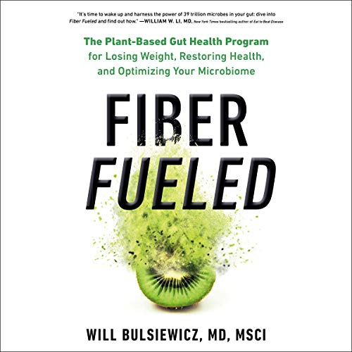 Fiber Fueled Audiobook By Will Bulsiewicz cover art