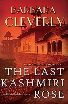 The Last Kashmiri Rose (Joe Sandilands Book 1) by [Barbara Cleverly]