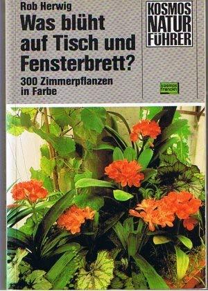Was blüht auf Tisch und Fensterbrett. 300 Zimmerpflanzen in Farbe