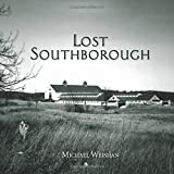 Lost Southborough: Views into Our Forgotten Past