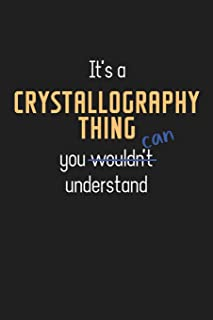 It's a Crystallography Thing You Can Understand: Wholesome Crystallography Teacher Notebook / Journal - College Ruled / Li...