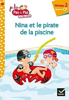 Téo et Nina CP Niveau 2 - Nina et le pirate de la piscine (Premières lectures Pas à Pas) par [Isabelle Chavigny, Marie-Hélène Van Tilbeurgh]