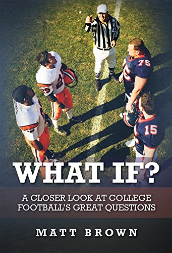 What If?: A closer look at college football's great questions (English Edition)