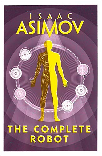 Compare Textbook Prices for The Complete Robot [Paperback] [Jan 01, 2018] ISAAC ASIMOV edition Edition ISBN 9780008277819 by ISAAC ASIMOV