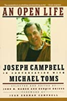 Open Life, An: Joseph Campbell in conversation with Michael Toms
